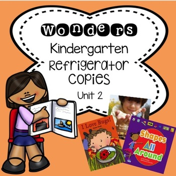 Wonders Kindergarten Unit 2 Week 1-3 Refrigerator Copy