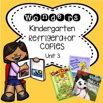 Wonders Kindergarten Unit 3 Week 1-3 Refrigerator Copy