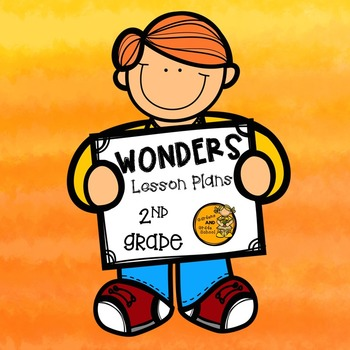 Wonders Lesson Plans - 2nd Grade - Unit 1