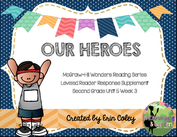 Wonders Leveled Reader Response Unit 5 Week 3: Our Heroes (2nd Grade)