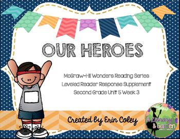 Wonders Leveled Reader Response Unit 5 Week 3: Our Heroes