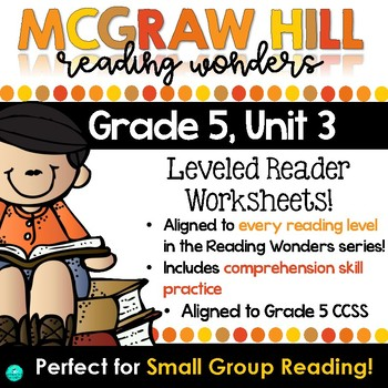 Wonders Leveled Reader Worksheets - GRADE 5, UNIT 3