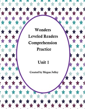 Wonders Leveled Readers Comprehension Practice Unit 1