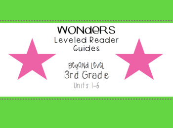 Wonders Leveled Readers Question Guides - 3rd Grade Beyond