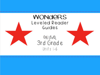 Wonders Leveled Readers Question Guides - 3rd Grade On Level
