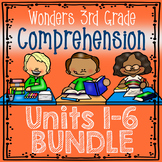 Wonders MEGA BUNDLE Third Grade (3rd Grade) Comprehension Units 1-6