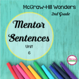 Wonders MENTOR SENTENCES {2nd Grade} Unit 6