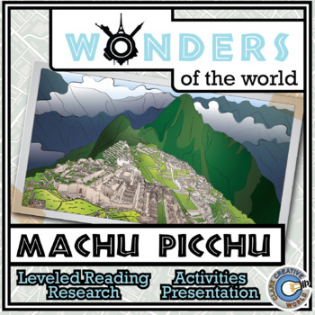 Wonders - Machu Picchu Resources - Differentiated Leveled Reading & Fun