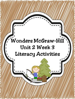 Wonders McGraw-Hill 1st Grade Unit 2 Week 3 Literacy Activities
