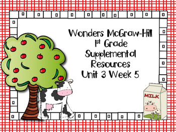 Wonders McGraw-Hill 1st Grade Unit 3 Week 5 Supplemental Focus Wall