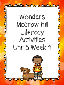 Wonders McGraw-Hill 1st Grade Unit 5 Week 4 Literacy Activities