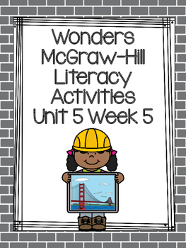 Wonders McGraw-Hill 1st Grade Unit 5 Week 5 Literacy Activities