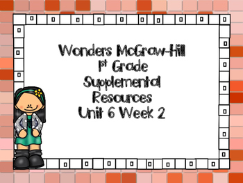 Wonders McGraw-Hill 1st Grade Unit 6 Week 2 Supplemental Focus Wall