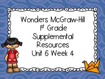 Wonders McGraw-Hill 1st Grade Unit 6 Week 4 Supplemental Focus Wall