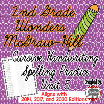 Wonders McGraw Hill 2nd Grade Spelling Cursive Handwriting Practice - Unit 5