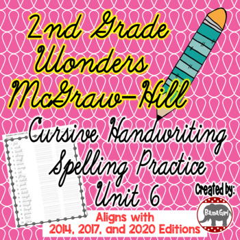 Wonders McGraw Hill 2nd Grade Spelling Cursive Handwriting Practice - Unit 6