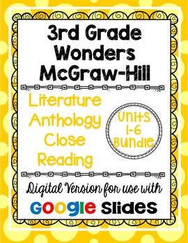 Wonders McGraw Hill 3rd Grade Close Read Literature Anthology Units 1-6 DIGITAL