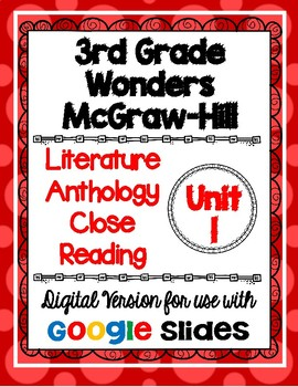 Wonders McGraw Hill 3rd Grade Close Reading Literature Anthology Unit 1 DIGITAL
