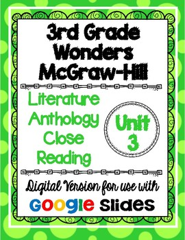 Wonders McGraw Hill 3rd Grade Close Reading Literature Anthology Unit 3 DIGITAL