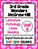 Wonders McGraw Hill 3rd Grade Close Reading Literature Anthology Unit 6 DIGITAL