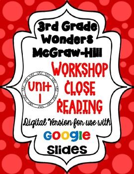 Wonders McGraw Hill 3rd Grade Close Reading (Workshop Book) Unit 1 DIGITAL