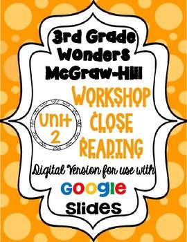Wonders McGraw Hill 3rd Grade Close Reading (Workshop Book) Unit 2 DIGITAL