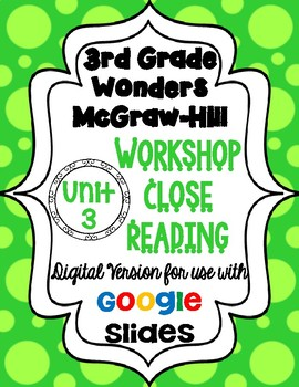 Wonders McGraw Hill 3rd Grade Close Reading (Workshop Book) Unit 3 DIGITAL