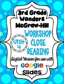 Wonders McGraw Hill 3rd Grade Close Reading (Workshop Book) Unit 4 DIGITAL