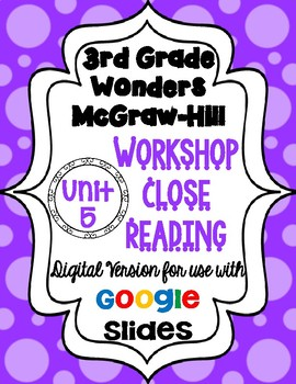 Wonders McGraw Hill 3rd Grade Close Reading (Workshop Book) Unit 5 DIGITAL