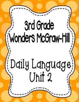 Wonders McGraw Hill 3rd Grade Daily Language - Complete Unit 2 (Weeks 1-5)