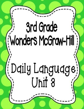 Wonders McGraw Hill 3rd Grade Daily Language - Complete Unit 3 (Weeks 1-5)