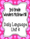 Wonders McGraw Hill 3rd Grade Daily Language - Complete Unit 6 (Weeks 1-5)