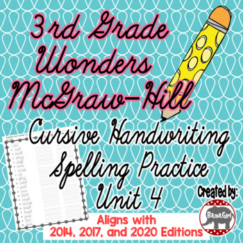 Wonders McGraw Hill 3rd Grade Spelling Cursive Handwriting Practice - Unit 4