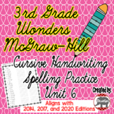Wonders McGraw Hill 3rd Grade Spelling Cursive Handwriting Practice - Unit 6