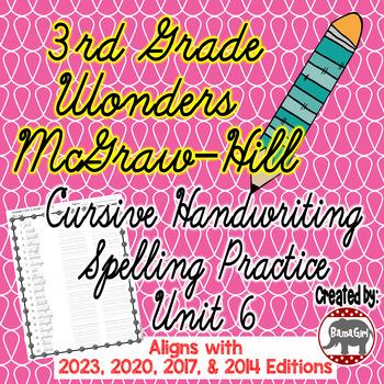 Wonders McGraw Hill 3rd Grade Spelling Cursive Handwriting Practice - Unit 6
