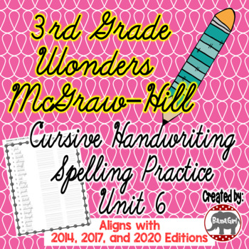 Wonders McGraw Hill 3rd Grade Spelling Cursive Handwriting Practice Unit 6