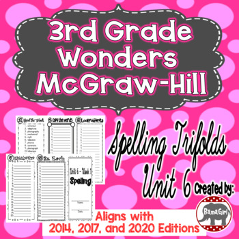 Wonders McGraw Hill 3rd Grade Spelling Trifolds - Unit 6