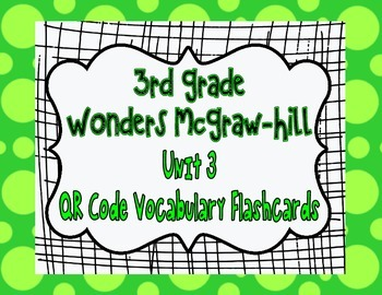 Wonders McGraw Hill 3rd Grade Vocabulary QR Code Flashcards - Unit 3