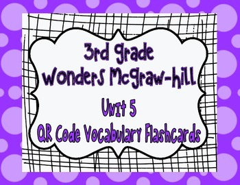 Wonders McGraw Hill 3rd Grade Vocabulary QR Code Flashcard