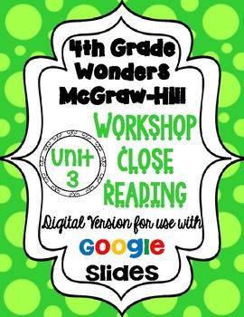 Wonders McGraw Hill 4th Grade Close Reading (Workshop Book) Unit 3 DIGITAL