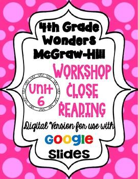 Wonders McGraw Hill 4th Grade Close Reading (Workshop Book) Unit 6 DIGITAL