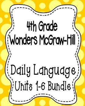 Wonders McGraw Hill 4th Grade Daily Language - Units 1-6 **Bundle**