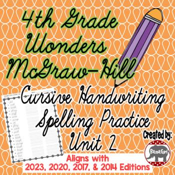 Wonders McGraw Hill 4th Grade Spelling Cursive Handwriting Practice - Unit 2