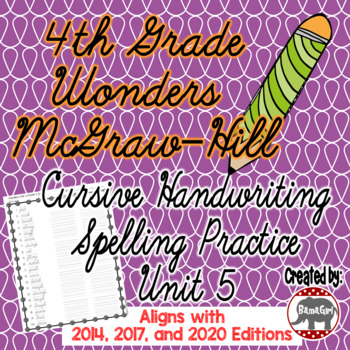 Wonders McGraw Hill 4th Grade Spelling Cursive Handwriting Practice - Unit 5