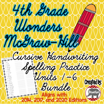 Wonders McGraw Hill 4th Grade Spelling Cursive Handwriting Units 1 6 Bundle