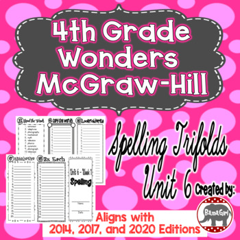 Wonders McGraw Hill 4th Grade Spelling Trifolds - Unit 6