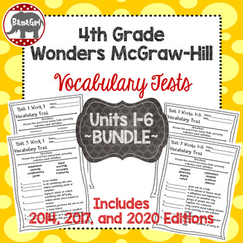 Wonders McGraw Hill 4th Grade Vocabulary Tests - Units 1-6 **Bundle**