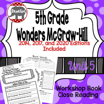 Wonders McGraw Hill 5th Grade Close Reading (Workshop Book) - Complete Unit 5