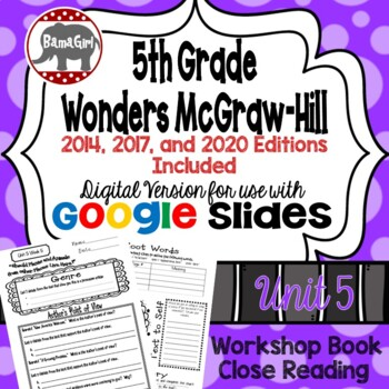 Wonders McGraw Hill 5th Grade Close Reading (Workshop Book) Unit 5 DIGITAL