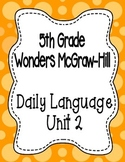Wonders McGraw Hill 5th Grade Daily Language - Complete Unit 2 (Weeks 1-5)